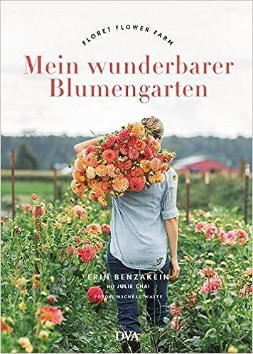 Mein Wunderbarer Blumengarten Floret Flower Farm Amazon De Erin