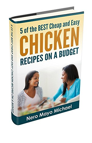 Chicken: Cheap and Easy Chicken Recipes on a Budget Pdf
