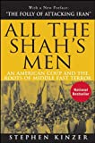 Book cover for All the Shah's Men: An American Coup and the Roots of Middle East Terror