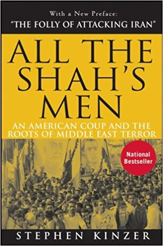 All the Shah's Men, by Stephen Kinzer