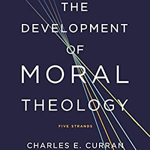 The Development of Moral Theology Audiobook