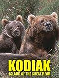 Kodiak: Island of the Great Bear