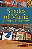 Shades of Manic, Rebecca Piatt Davidson, 098474262X
