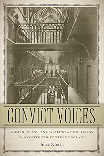 Book Convict Voices: Women, Class, and Writing about Prison in Nineteenth-Century England (Becoming Modern: New Nineteenth-Century Studies)