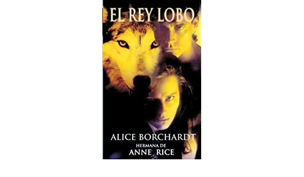 Amazon.com: El Rey Lobo (Fantasía nº 32) (Spanish Edition) eBook: Alice Borchardt: Kindle Store