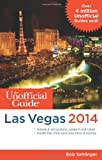 The Unofficial Guide to Las Vegas 2014, Bob Sehlinger, 1628090022