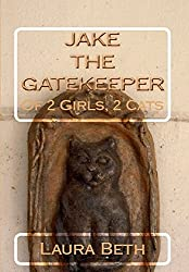 JAKE, The Gatekeeper: of 2 Girls, 2 Cats