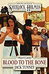 Sherlock Holmes: Blood to the Bone (Fight Card Sherlock Holmes Book 2)