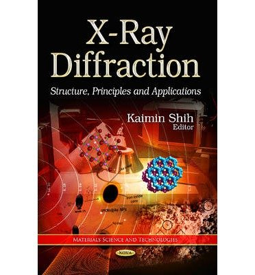 Download [(X-Ray Diffraction: Structure, Principles & Applications)] [Author: Kaimin Shih] published on (September, 2013) PDF ePub book