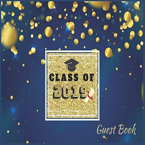 Class Of 2019 Guest Book: Classic Blue & Golden Graduation Guest Book | Message Book Guest Book For Best Wishes Message | Senior Class Of 2019 Guest ... (Graduation Party Guest Book Class Of 2019)