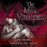 The Milk Vampire | Amie Heights