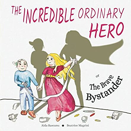 The Incredible Ordinary Hero or The Brave Bystander