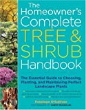 The Homeowner's Complete Tree and Shrub Handbook, Penelope O'Sullivan, 1580175716