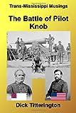 The Battle of Pilot Knob, Dick Titterington, 1482562855