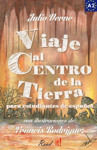 Viaje al centro de la tierra para estudiantes de español: Libro de lectura fácil Nivel A2. Ilustrado (Read in Spanish) (Volume 8) (Spanish Edition)