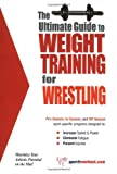 The Ultimate Guide to Weight Training for Wrestling, Robert G. Price, 1932549293