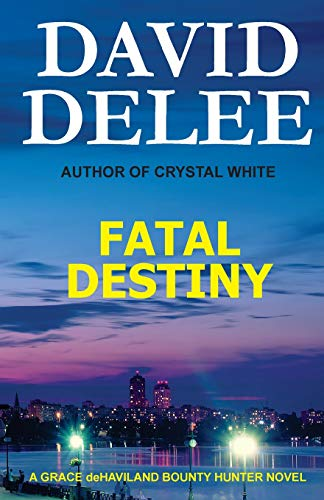 Fatal Destiny: A Grace Dehaviland Bounty Hunter Novel