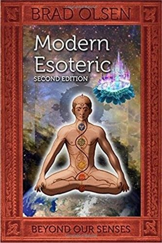 Modern Esoteric: Beyond Our Senses (Series: The Esoteric Series Book 1)