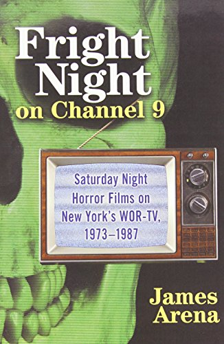 Fright Night on Channel 9: Saturday Night Horror Films on New York's WOR-TV, 1973-1987