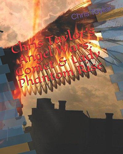 Chris Taylor's Angel Wars: Comet & Lady Phantom Rise