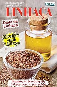 Coleção Alimentos e Seus Benefícios Ed. 3 - Linhaça