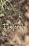Faelorehn: Book One of the Otherworld Series