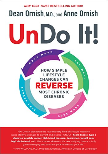 Undo It!: How Simple Lifestyle Changes Can Reverse Most Chronic Diseases by Dean Ornish M.D., Anne Ornish