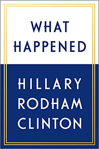 What Happened by Hillary Rodham Clinton Free PDF Download, Read Ebook Online