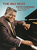 FATS DOMINO - THE BIG BEAT: FATS DOMINO AND THE BIRTH [Import]