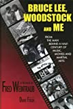 Bruce Lee, Woodstock and Me, Fred Weintraub, 0984715207