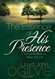 The Essence of His Presence, Lloyd J. Ogilvie, 0736917284