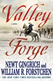 Valley Forge, Newt Gingrich and William R. Forstchen, 0312592884