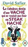 Le fabuleux destin d'une vache qui ne voulait pas finir en steak haché par Safier