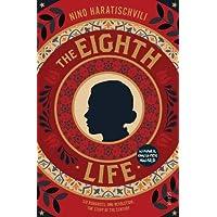 The Eighth Life: (for Brilka): Nino Haratischvili