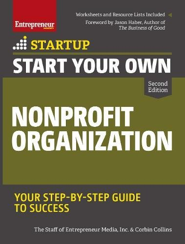 Start Your Own Nonprofit Organization: Your Step-By-Step Guide to Success (StartUp Series)