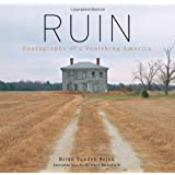 Ruin: Photographs of a Vanishing America