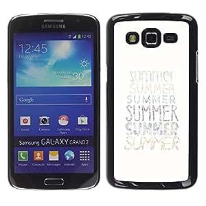 FECELL CITY // Duro Aluminio Pegatina PC Caso decorativo Funda Carcasa de Protección para Samsung Galaxy Grand 2 SM-G7102 SM-G7105 // Summer Text Minimalist White Sun Surf