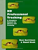 img - for K9 Professional Tracking: A Complete Manual for Theory and Training book / textbook / text book