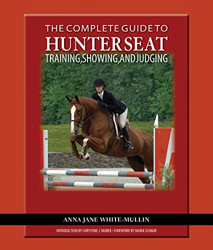 - The Complete Guide to Hunter Seat Training, Showing, and Judging: On the Flat and Over Fences