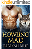 Howling Mad: A paranormal wolf shifter romance (Badlands Book 2)