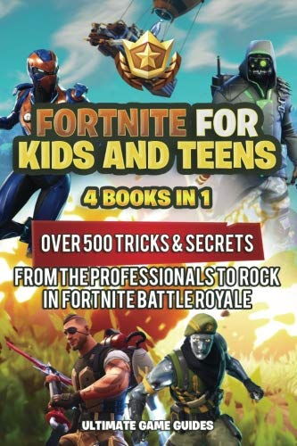 Fortnite For Kids and Teens: 4 Books in 1: Over 500 Tricks & Secrets from the Professionals to Rock in Fortnite Battle Royale! (Volume 4)-cover