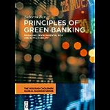 Principles of Green Banking: Managing Environmental Risk and Sustainability (The Moorad Choudhry Global Banking Series)