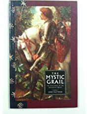 Mystic Grail: The Challenge of the Arthurian Quest