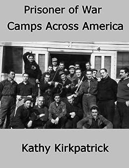 Prisoner of War Camps Across America by [Kirkpatrick, Kathy]