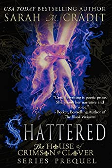 Shattered: The House of Crimson and Clover by [Cradit, Sarah M.]