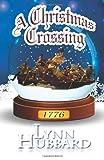 A Christmas Crossing, Lynn Hubbard, 1467912239