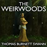 The Weirwoods | Thomas Burnett Swann