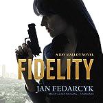 Fidelity: The Kay Malloy Novels, Book 1 | Jan Fedarcyk