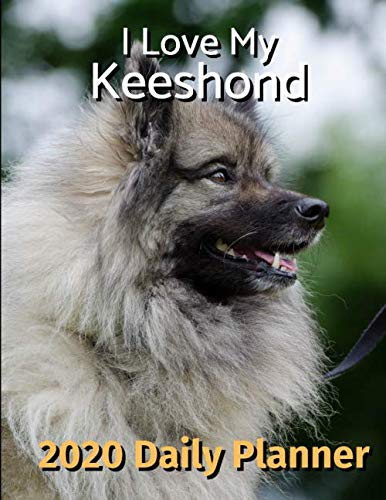I Love My Keeshond: 2020 Daily Planner (I Love My Dog Daily Planner 2020) 1