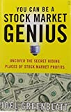 you can be a stock market genius - You Can Be a Stock Market Genius: Uncover the Secret Hiding Places of Stock Market Profits by Joel Greenblatt (1999-02-25)